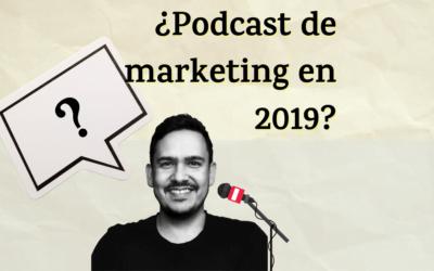 ¿Un podcast de marketing digital en 2019? | Curiosithink